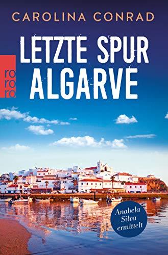 Letzte Spur Algarve: Anabela Silva ermittelt (Ein Portugal-Krimi, Band 2)