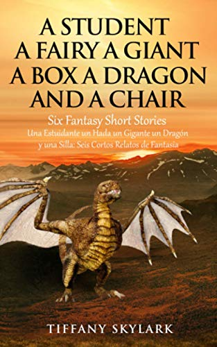 A Student, a Fairy, a Giant, a Box, a Dragon, and a Chair: Six Fantasy Short Stories
