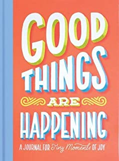 Good Things Are Happening (Guided Journal): A Journal for Tiny Moments of Joy