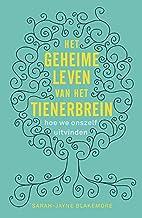 Het geheime leven van het tienerbrein: Hoe we onszelf uitvinden (Dutch Edition)