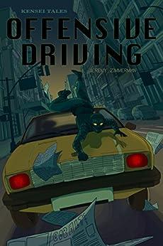 Kensei Tales: Offensive Driving by [Jeremy Zimmerman]