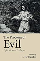 The Problem of Evil: Eight Views in Dialogue
