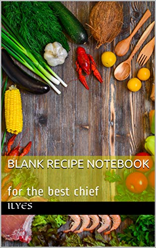 Blank Recipe Notebook: for the best chief (English Edition)