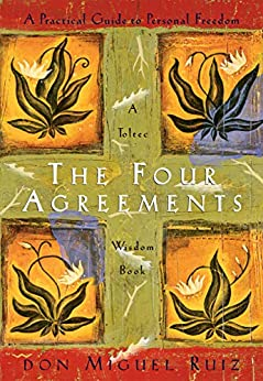 The Four Agreements: A Practical Guide to Personal Freedom (A Toltec Wisdom Book Book 1) by [Don Miguel Ruiz, Janet Mills]