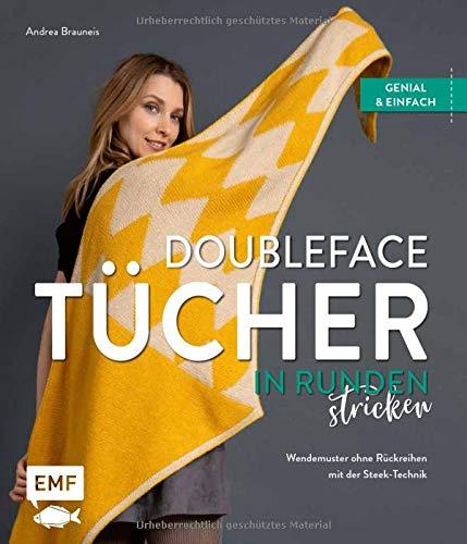 Doubleface-Tücher in Runden stricken: Wendemuster ohne Rückreihen – genial und einfach mit der Steek-Technik