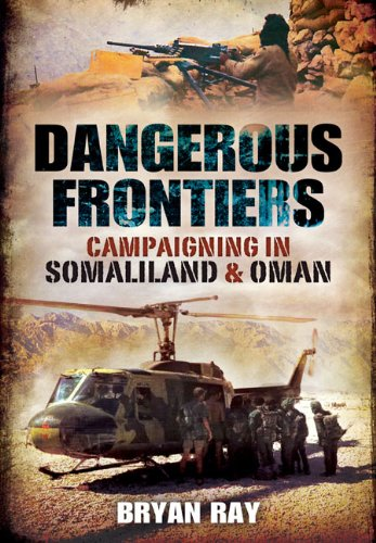 Dangerous Frontiers: Campaigning in Somaliland and Oman