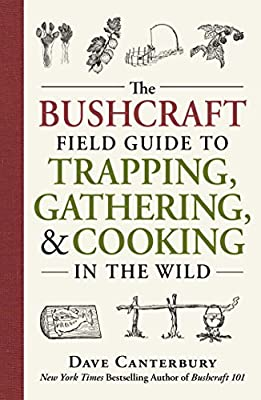 The Bushcraft Field Guide to Trapping, Gathering, and Cooking in the Wild by Adams Media