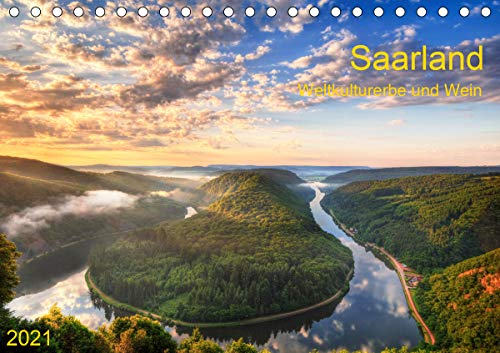 Saarland Weltkulturerbe und Wein (Tischkalender 2021 DIN A5 quer)