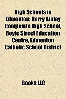 High Schools in Edmonton: Harry Ainlay Composite High School, Boyle Street Education Centre, Edmonton Catholic School Dist...