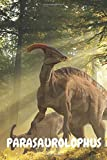 Parasaurolophus: Dinosaur Notebook for Kids and for Adults: Notebook for Coloring Drawing and Writing (110 Pages, Blank, 6 x 9) (Dinosaur Notebooks) ... and ideas for ... notepad for women and kids