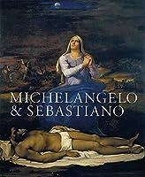 Michelangelo & Sebastiano (National Gallery London Publications)