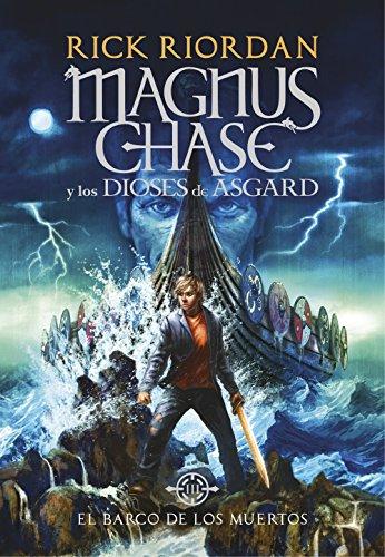 El barco de los muertos (Magnus Chase y los dioses de Asgard 3): La saga más épica del creador de Percy Jackson