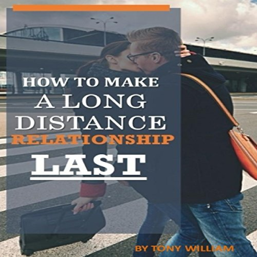How to Make a Long Distance Relationship Last audiobook cover art