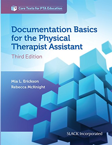 Documentation Basics for the Physical Therapist Assistant (Core Texts for PTA Education)