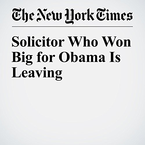 Solicitor Who Won Big for Obama Is Leaving cover art