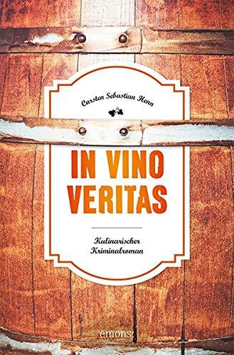 In Vino Veritas: Kulinarischer Kriminalroman (Julius Eichendorff)