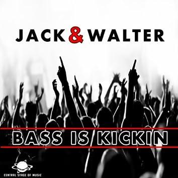 Bass Is Kickin