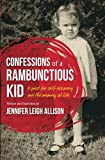 Confessions of a Rambunctious Kid: A Quest for Self-Discovery and the Meaning of Life