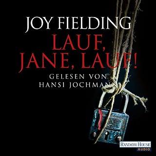 Lauf, Jane, lauf!                   Autor:                                                                                                                                 Joy Fielding                               Sprecher:                                                                                                                                 Hansi Jochmann                      Spieldauer: 6 Std. und 17 Min.     230 Bewertungen     Gesamt 4,5