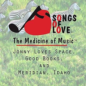 Jonny Loves Space, Good Books, and Meridian, Idaho
