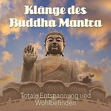 Klänge des Buddha Mantra: Totale Entspannung und Wohlbefinden