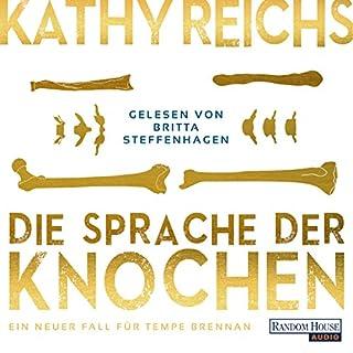 Die Sprache der Knochen     Tempe Brennan 18              By:                                                                                                                                 Kathy Reichs                               Narrated by:                                                                                                                                 Britta Steffenhagen                      Length: 7 hrs and 33 mins     Not rated yet     Overall 0.0