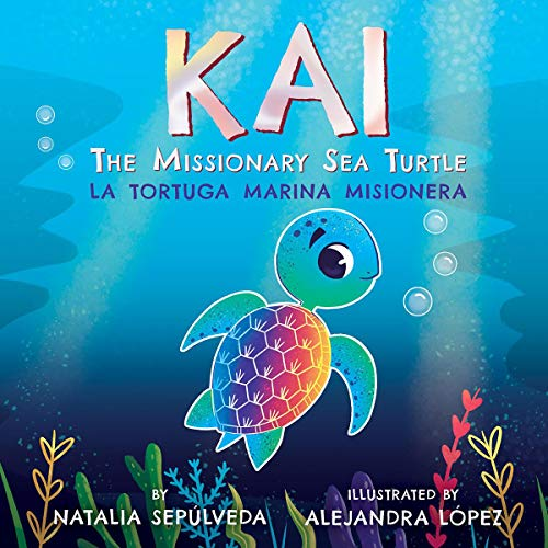 Kai The Missionary Sea Turtle | Kai la tortuga marina misionera: Bilingual Children's Book English Spanish for kids ages 3-7