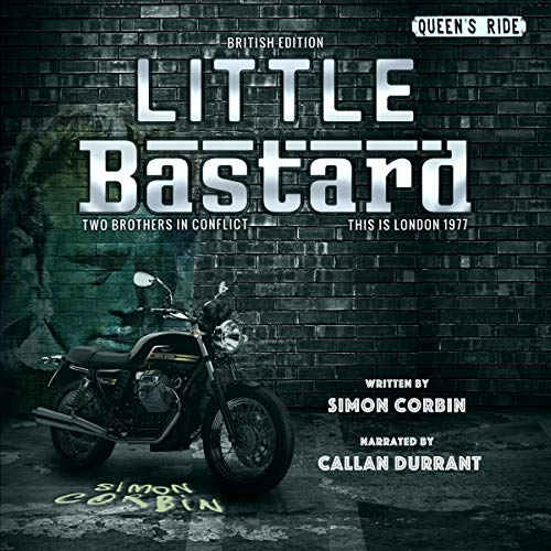 Little Bastard     British Edition              By:                                                                                                                                 Simon Corbin                               Narrated by:                                                                                                                                 Callan Durrant                      Length: 6 hrs and 27 mins     Not rated yet     Overall 0.0