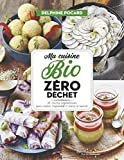Ma cuisine bio zéro déchet - 52 recettes végétariennes pour cuisiner responsable et mieux se nourrir
