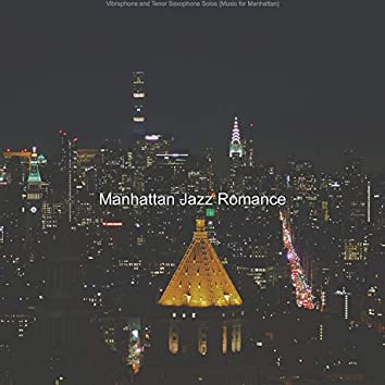 Vibraphone and Tenor Saxophone Solos (Music for Manhattan)
