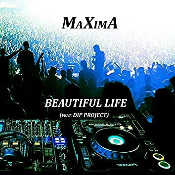 Beautiful Life (feat. Dip Project)