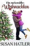 Ein zuckersüßes Weihnachten (Liebe in Christmas Mountain 3)