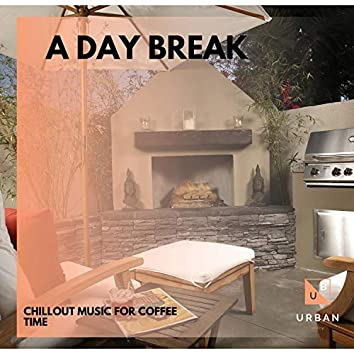 A Day Break - Chillout Music For Coffee Time