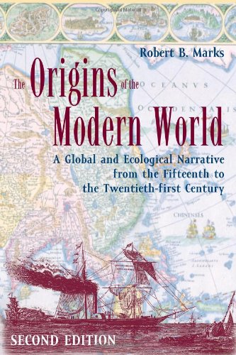 The Origins of the Modern World: A Global and Ecological Narrative from the Fifteenth to the Twenty-first Century, 2nd E