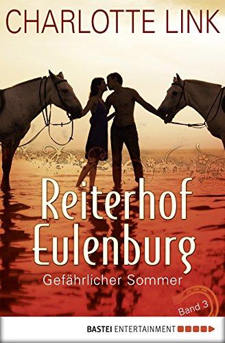 Reiterhof Eulenburg - Gefährlicher Sommer: Band 3 (Ferien auf dem Reiterhof)