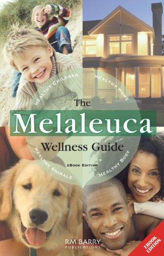 The Melaleuca Wellness Guide: 2019 Update (English Edition)