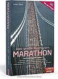 Das große Buch vom Marathon. Lauftraining mit System. Der optimale Marathon Trainingsplan. Mit Lauftraining für Halbmarathon und Trainingsplan 10 km. ... Fortgeschrittene und Leistungssportler. - Hubert Beck