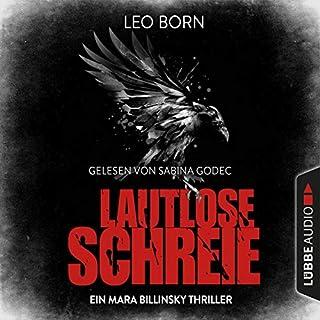 Lautlose Schreie     Ein Fall für Mara Billinsky 2              Autor:                                                                                                                                 Leo Born                               Sprecher:                                                                                                                                 Sabina Godec                      Spieldauer: 7 Std. und 55 Min.     2 Bewertungen     Gesamt 5,0
