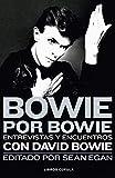 Bowie por Bowie: Entrevistas y encuentros con David Bowie (Música y cine)