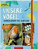 Unsere Vögel: kennenlernen und schützen