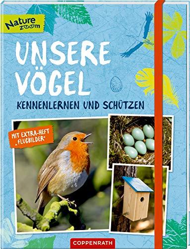 Unsere Vögel: kennenlernen und schützen (Nature Zoom)
