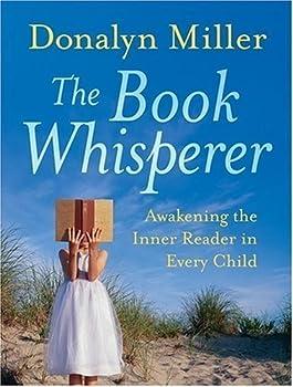 Paperback The Book Whisperer : Awakening the Inner Reader in Every Child Book