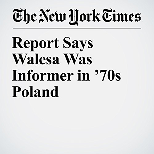 Report Says Walesa Was Informer in '70s Poland copertina