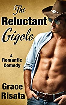The Reluctant Gigolo by [Grace Risata]