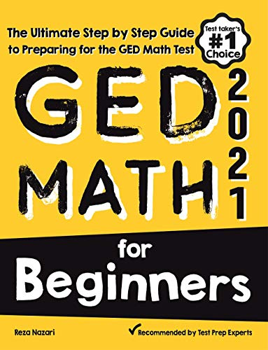 GED Math for Beginners: The Ultimate Step by Step Guide to Preparing for the GED Math Test (English Edition)