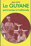 La Guyane gastronomique et traditionnelle