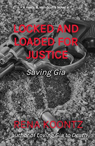 Locked and Loaded For Justice: Saving Gia