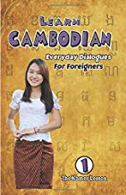 Learn Cambodian Everyday Dialogues For Foreigners: Everyday Dialogues For Foreigners