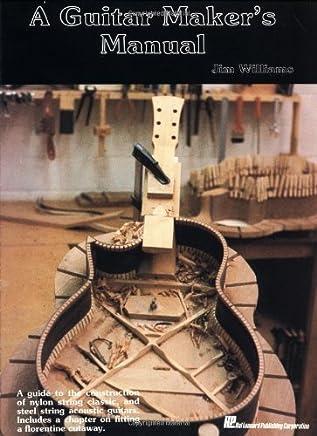 A Guitar Maker's Manual (English Edition)