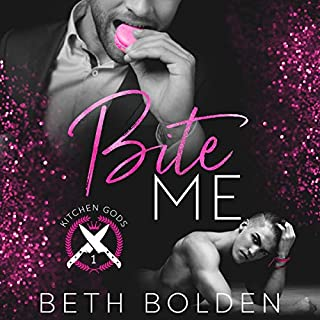 Bite Me     Kitchen Gods, Book 1              By:                                                                                                                                 Beth Bolden                               Narrated by:                                                                                                                                 Wyatt Baker                      Length: 9 hrs and 3 mins     1 rating     Overall 4.0